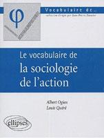 A. Ogien, L. Quéré, Le vocabulaire de la sociologie de l'action